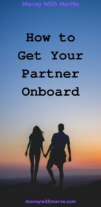 It's important to be on the same page about your finances when in a relationship. Here are some tips to getting your partner onboard.